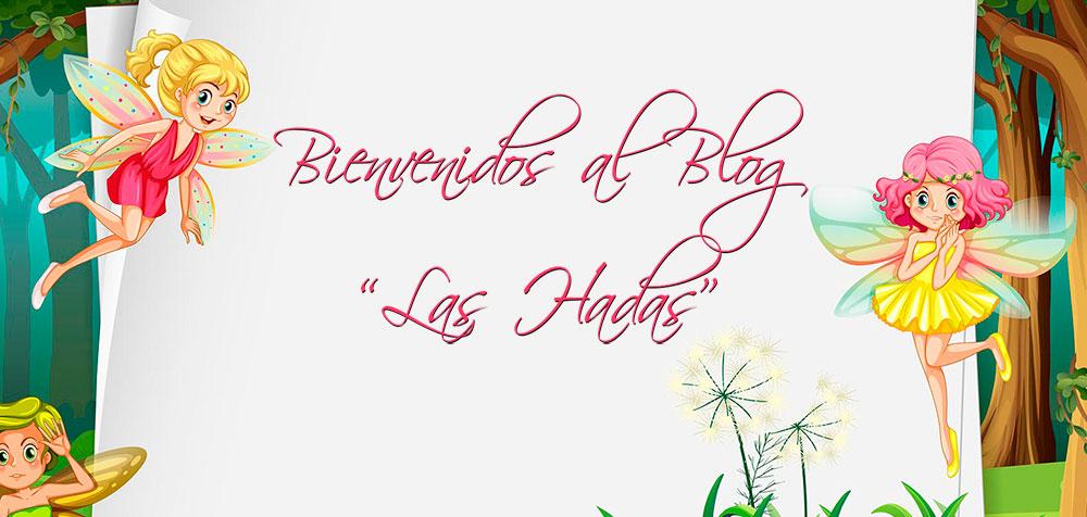 """Bienvenidos al Blog """"Las Hadas"""""""